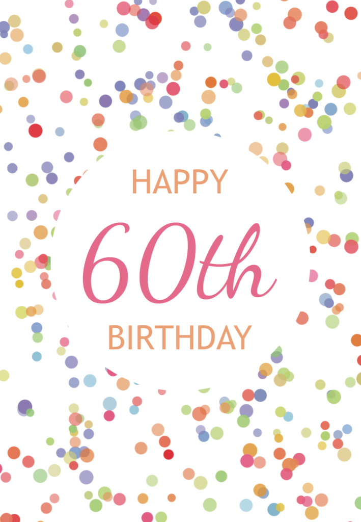 60th Birthday Confetti Free Birthday Card Greetings Island