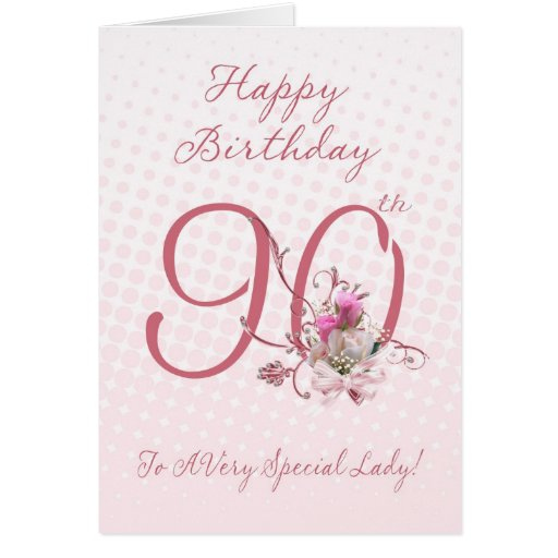 90th Birthday Card Pink Roses To A Very Specia Zazzle