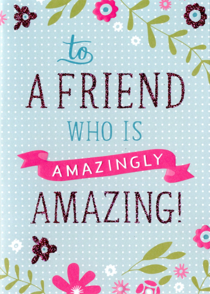 Amazingly Amazing Friend Birthday Card Second Nature More