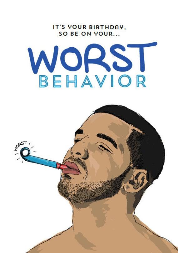 Drake Birthday Card Worst Behavior Hip Hop By