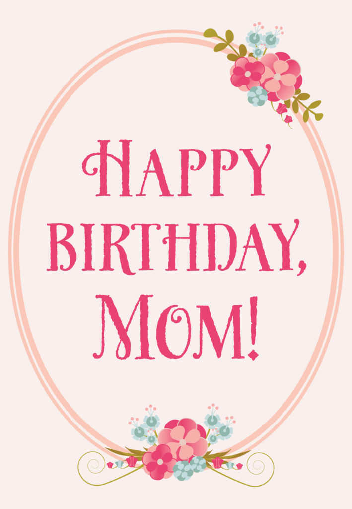 Floral Birthday For Mom Free Birthday Card Greetings