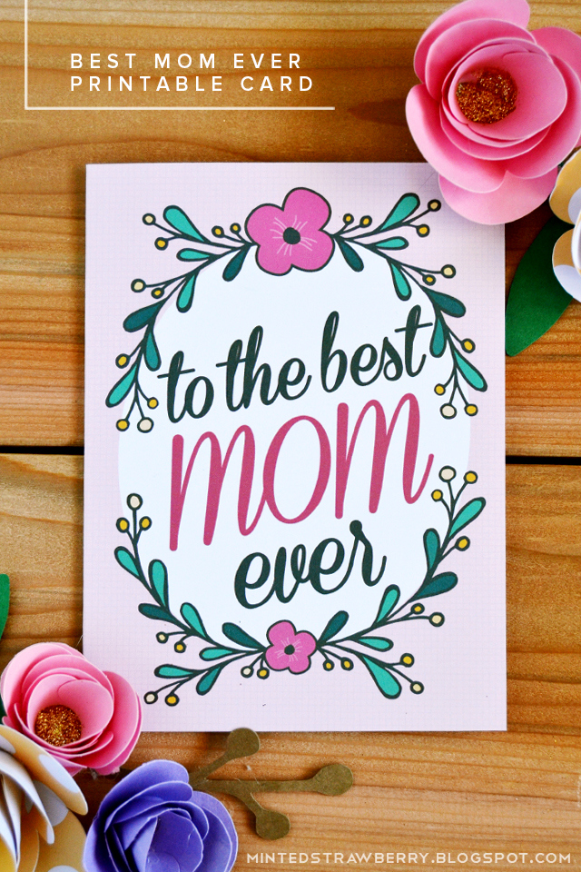 Free Printable To The Best Mom Ever Mother s Day Card