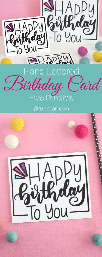 Hand Lettered Free Printable Birthday Card Liz On Call
