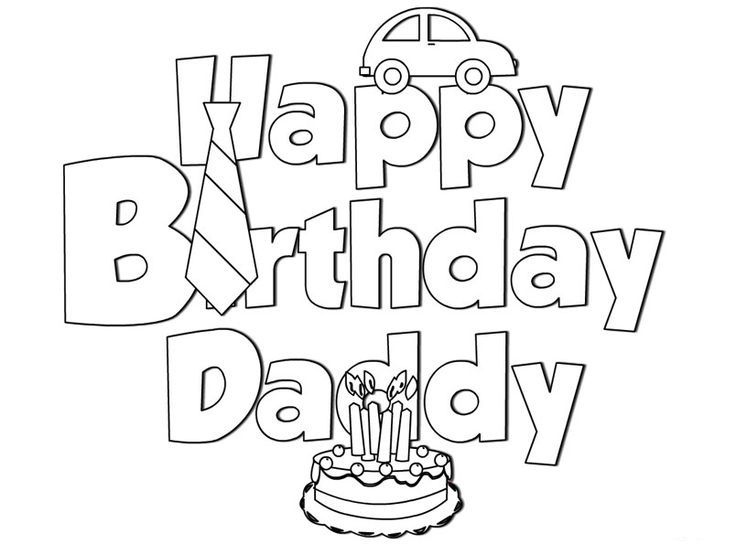Happy Birthday Daddy Coloring Pages For The Home Happy