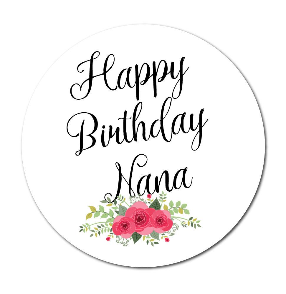 Happy Birthday Nana Stickers Choice Of 3 Designs cards