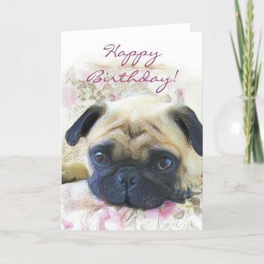 Happy Birthday Pug Greeting Card Zazzle co uk