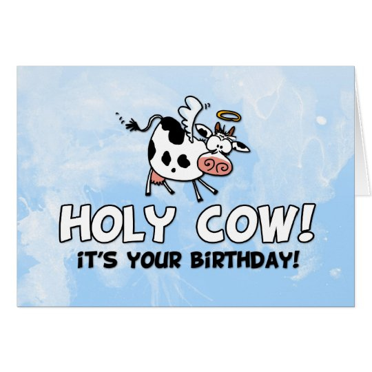 Holy Cow It s Your Birthday Card Zazzle