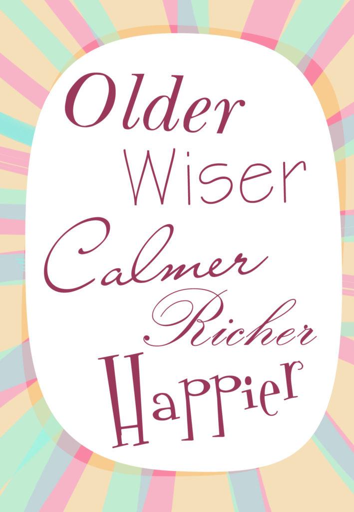 Older Wiser Happier Birthday Card free Greetings Island