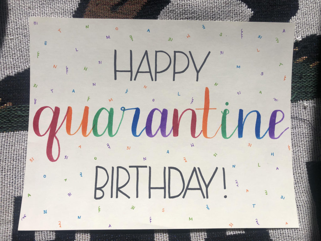 One Week Into Hand Lettering Making A Quarantine Birthday