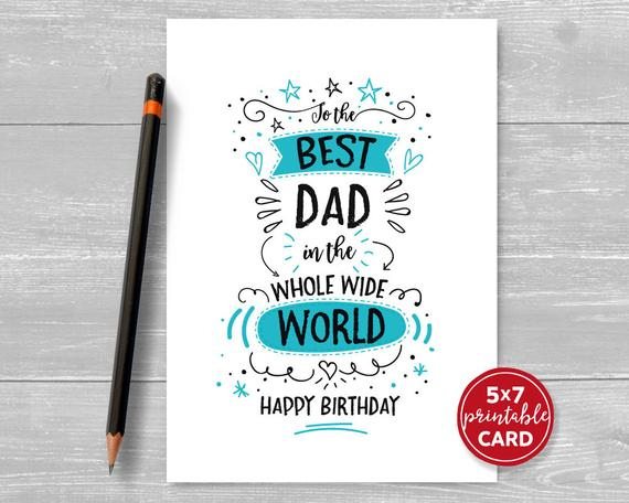 Printable Birthday Card For Dad To The Best Dad In The Whole