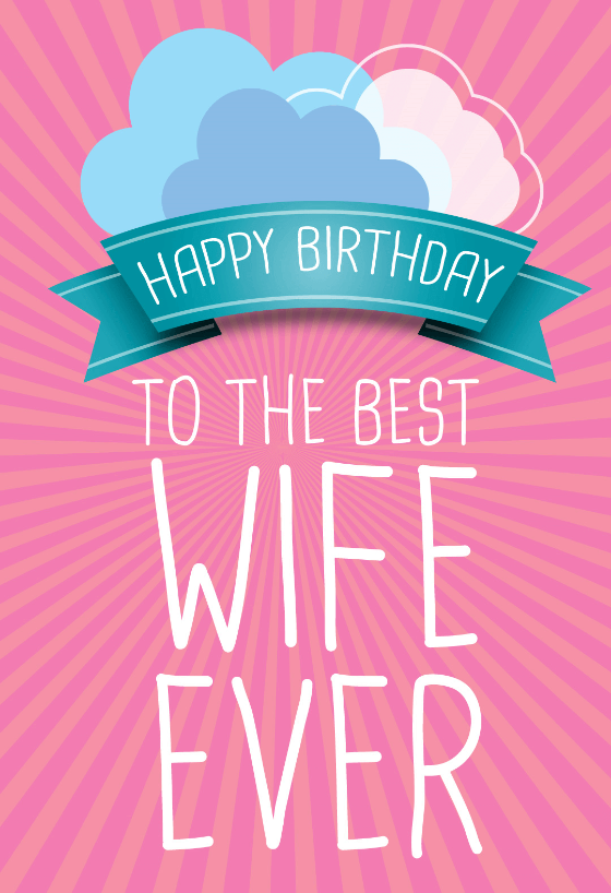 To The Best Wife Ever Free Birthday Card Greetings Island