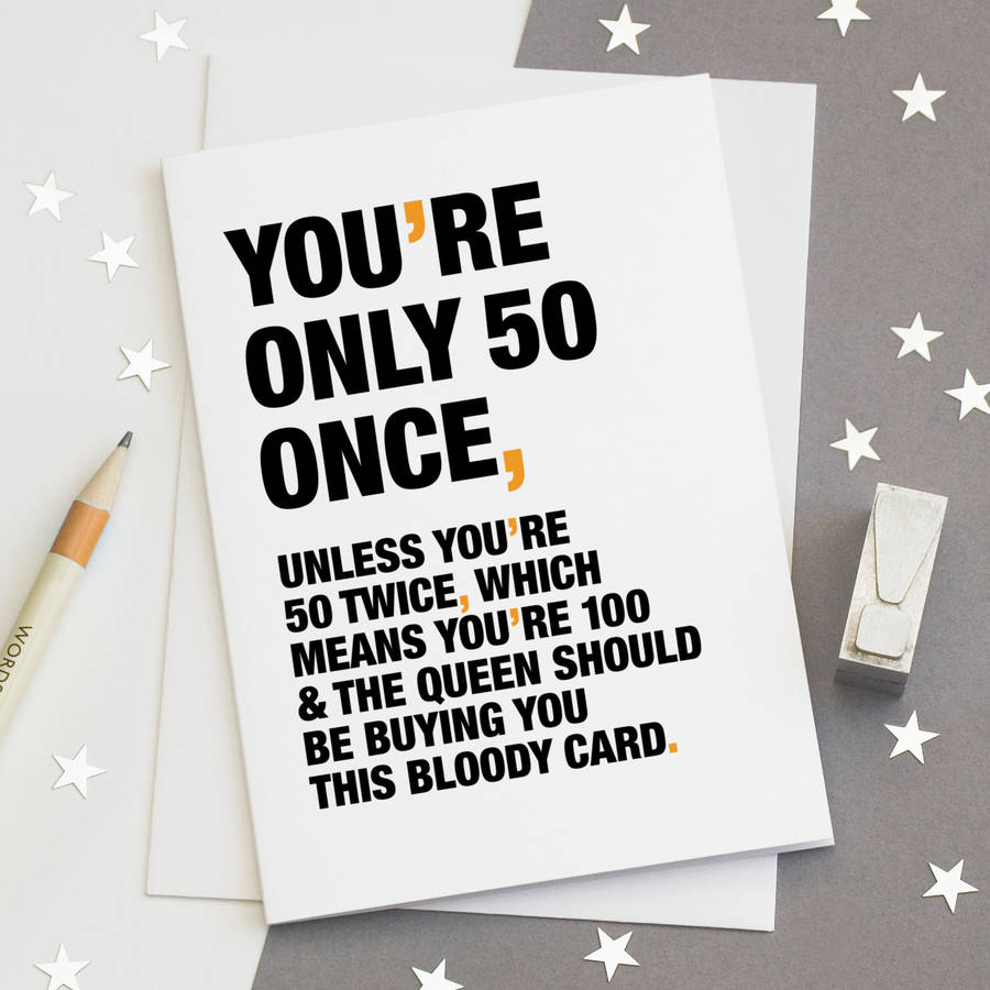 you re Only 50 Once Funny 50th Birthday Card By Wordplay